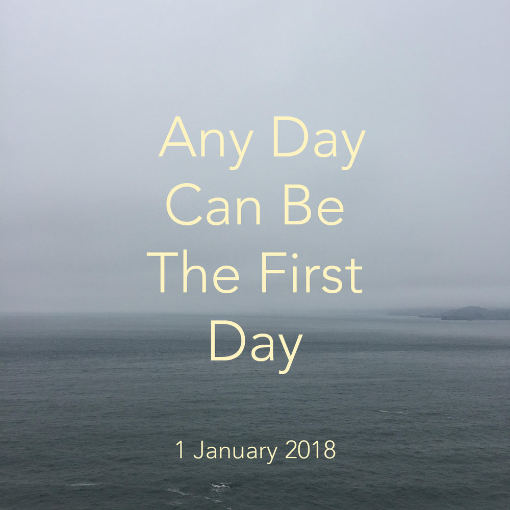 Any Day Can Be The First Day.jpg