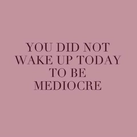 You did not wake up today to be mediocre. #goodmorning #powerofhello ——————————————— #happyfriday #motivation #wellsaid #fridayfeeling #founder #morningmotivation  #femaleentrepreneurs #wisdom #follow #happy #quoteoftheday #quote #success #business #lifestyle #goals #girlboss ———————————————— * FOUNDERS AND TOP OF THE FIELD PANEL SERIES Edition 2 // Nov 16th