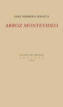 Arroz Montevideo. NOVELA(La Isla de Siltolá, 2016). -