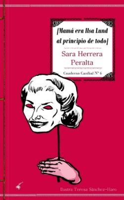 Mamá era Ilsa Lund al principio de todo   - POESÍA (Cangrejo Pistolero Ediciones, 2012)    COMPRAR
