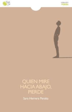 Quien mire hacia abajo, pierde   - POESÍA (Baile del sol, 2013)    COMPRAR