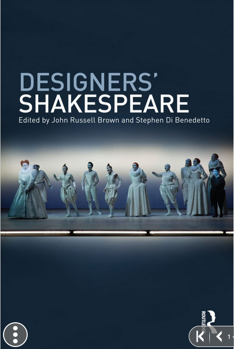 His chapter on Catherine Zuber's innvotions in costume design was published in Designer's Shakespeare (Routledge, 2016), edited by John Russell Brown and Stephen di Benedetto.
