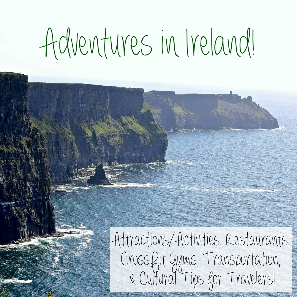 Ireland - Attractions, Activities, Restaurants, CrossFit Gyms, Transportation, and Cultural Tips - www.barbellsandbaking.com