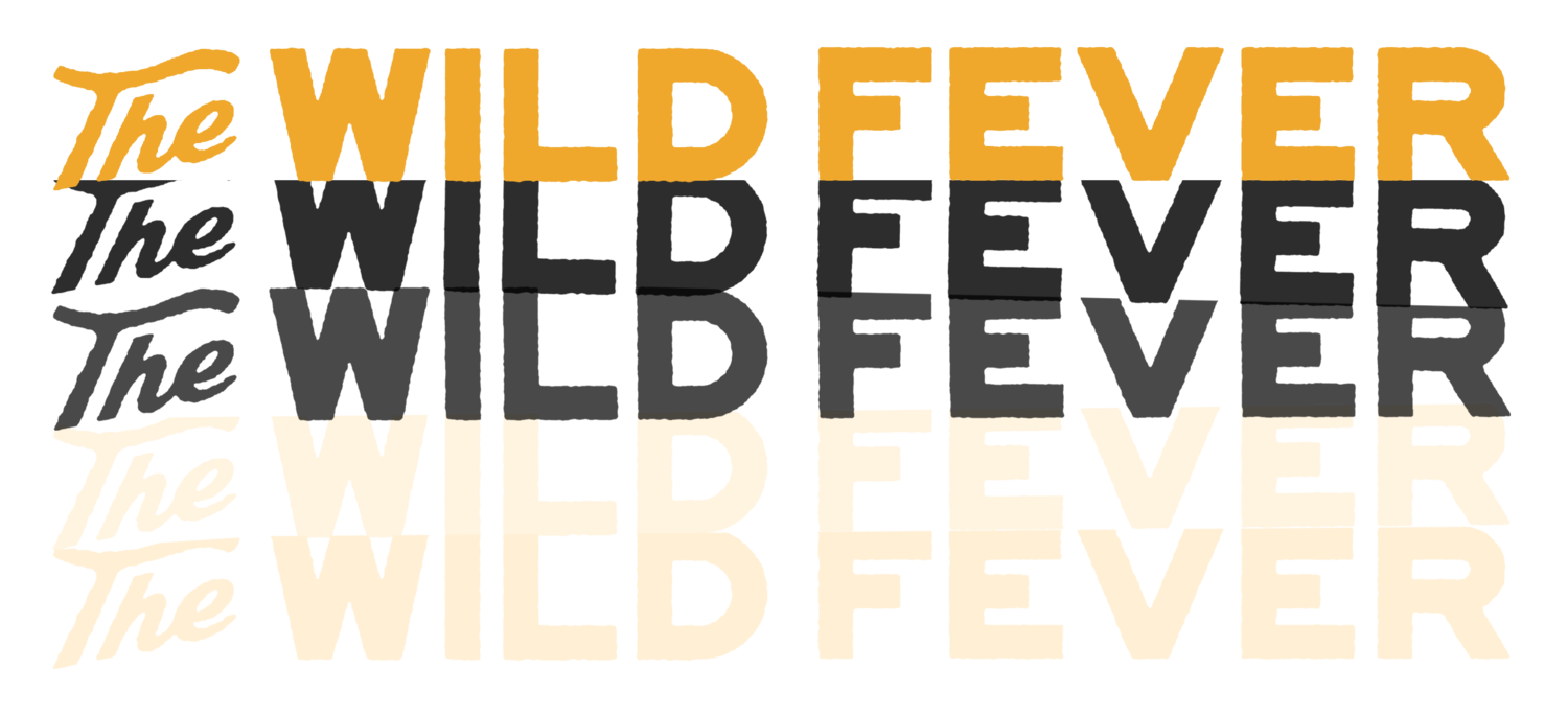 THE WILD FEVER