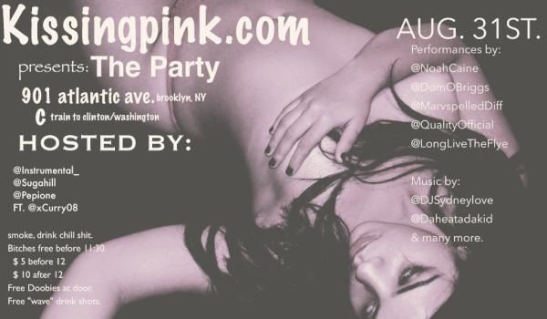 Show on the 31st in Brooklyn. Come through and chill. Shoutout to KissingPink.com Steady.