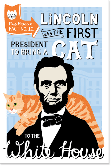 Abraham Lincoln was the first president to bring a cat to the White House.
