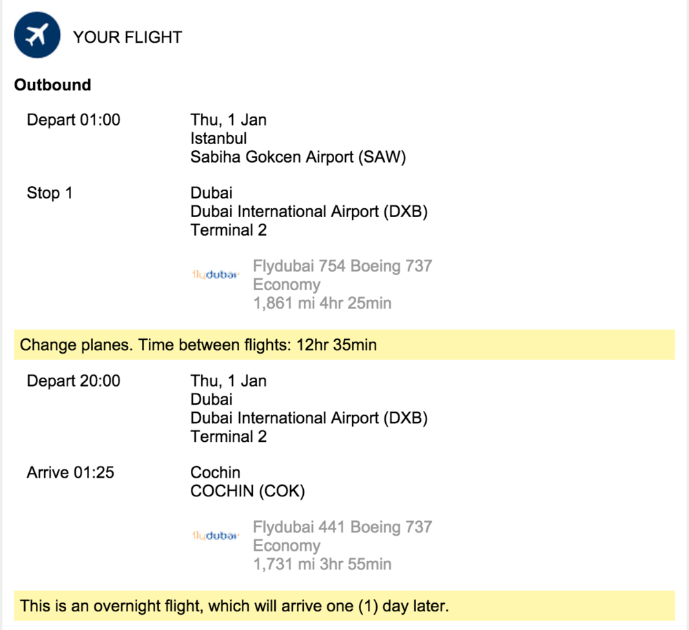 Istanbul to Dubai, 12.5 hour layover, Dubai to Cochin, India.