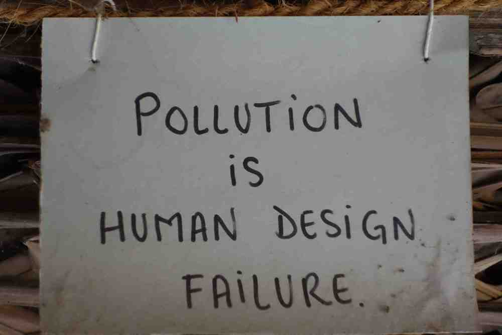 """""""La pollution est un échec des conceptions humaines."""""""