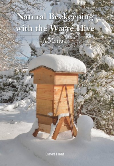 """Natural beekeeking with the Warré Hive"". David Heaf."