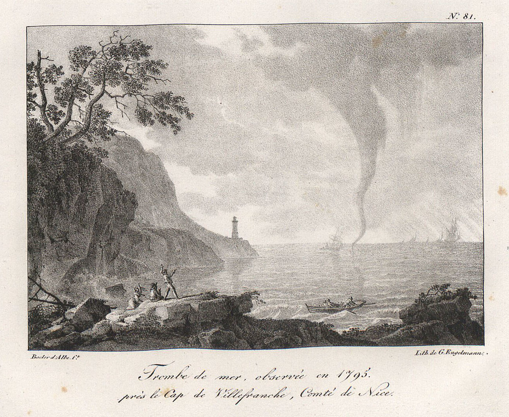 Waterspout off the coast of Villefranche-sur-Mer (France) in 1795. Lithography by Godefroy Engelmann (1788–1839) and drawing by Louis Albert Guislain Bacler d'Albe (1761–1824). source: Souvenirs pittoresques du Général Bacler d'Albe, 1818, 104 illustrations (Bibliothèque nationale suisse) via Viatimages.