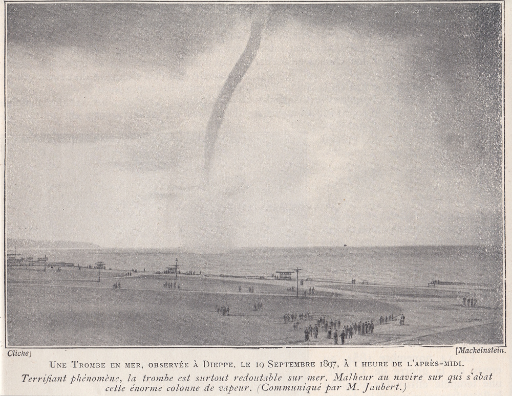 Photography of waterspout observed at  Dieppe (northern France)  on 10 September 1897 at 1 pm.   Source: Photo by Mackeinstein reproduced in a newspaper published in 1901 but so far unidentified (Bogdan Antonescu personal collection).