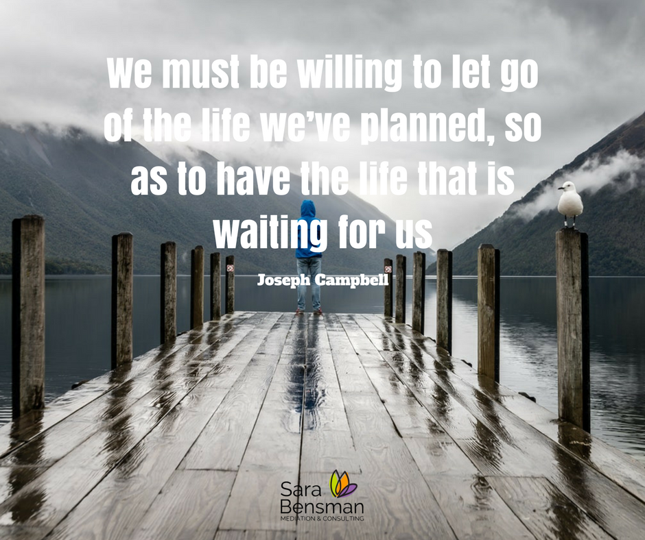 """We must be willing to let go of the life we've planned, so as to have the life that is waiting for us."".png"