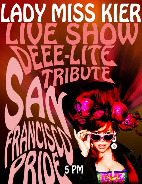 Lady Miss Kier is inviting Sanfrancisco people to my LIVE Deee-lite Tribute this sunday  @ the Ghettohouse stage for GAY PRIDE this sunday at 5:00 pm sharp ,I'll be taking you back to the garden of deee-lite for a 30 minute LIVE show…also Deeejaying ( only ) for the after party with legendary Gene Farris at beatbox late night hours. www.ladykier.com              artwork by : Gabby Bond