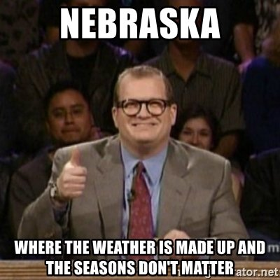 nebraska-where-the-weather-is-made-up-and-the-seasons-dont-matter.jpg