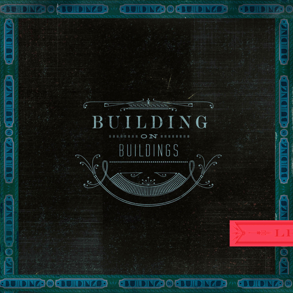 Building on Buildings, Self-titled debut album. Release date: 10.14.14