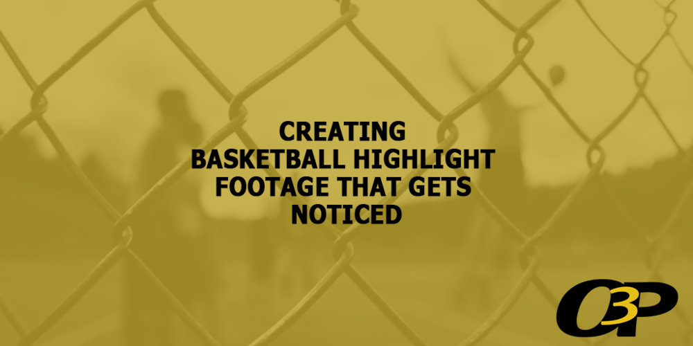 Creating Basketball Highlight Footage That Gets Noticed