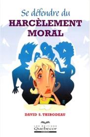 Se défendre du harcèlement moral