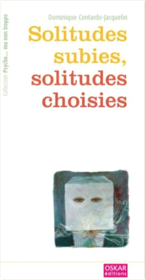 Solitudes subies, solitudes choisies