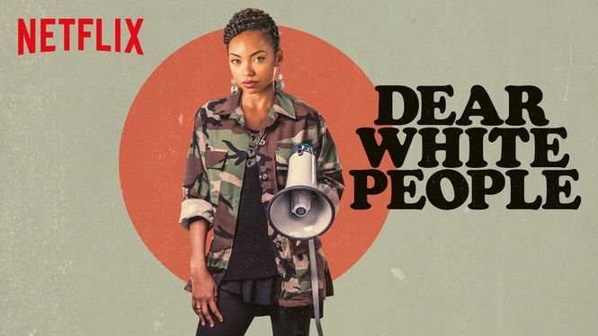 Netflix: Dear White People