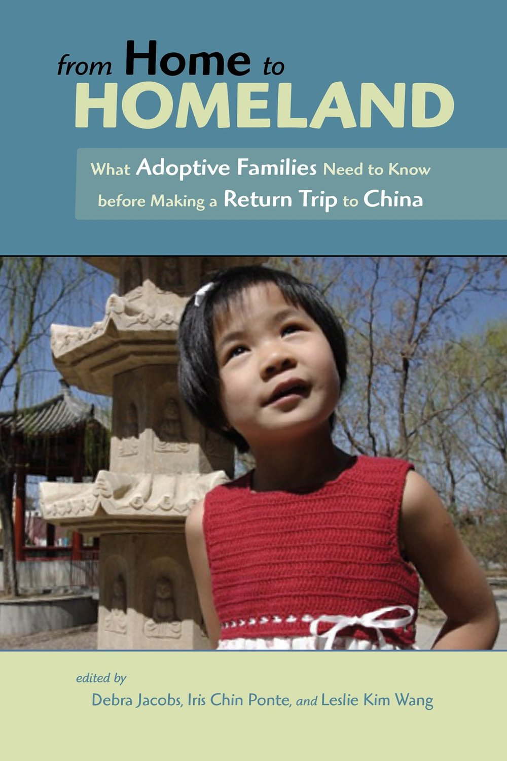 from Home to Homeland - Every year, hundreds of adoptive families embark on homeland trips to China and other countries. Homeland trips offer great opportunities for helping adopted children develop a coherent narrative that makes sense of their complicated beginnings. Although the trip can be a joyful experience, it can also raise many challenges. The chapters of this book by Joyce Maguire Pavao, Jane Brown, Jane Leidtke, Rose Lewis, and many others offer the engaging perspectives of adoptive parents, professionals, researchers, and, most importantly, adopted children themselves. Together, they comprise a unique, invaluable resource that will help families prepare for a homeland trip, make decisions about how to travel, anticipate what they might experience in China, and meaningfully integrate events and emotions after arriving back home. From Home to Homeland is for all internationally adoptive families considering a homeland trip or figuring out how to best make sense of a trip after returning home. -AmazonI'd highly recommend this book as a good resource[image from Amazon]