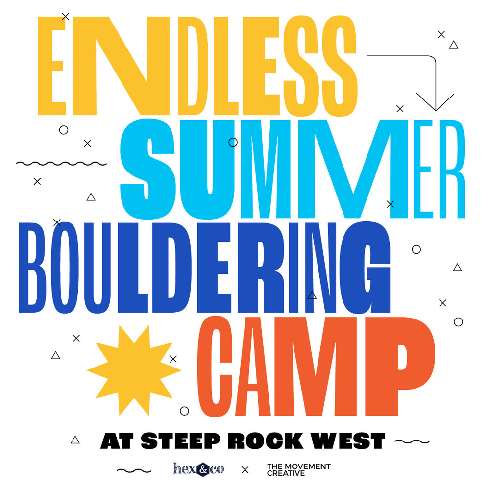 Endless Summer — at Steep Rock West - Ages 11 to 16 — Bouldering, Parkour + FitnessA full week, half-day physical intensive program from Monday - Friday @ WEST, offered June 10 to September 6. Price is $425 per camper (from either 9 am - 12 pm or 1:30 pm - 4:30 pm), with sibling + multiple week discounts (save $50/camper).Get ready to take your climbing to new heights at Steep Rock West! This program will strengthen campers' personal fitness and mind-body awareness through indoor bouldering, climbing in Central Park, and parkour with Movement Creative.Special Program with Hex & Co.Make it an all day, mind-body adventure of bouldering + board game fun with Hex & Co. from 9 am - 4:30 pm. Registration opens soon!