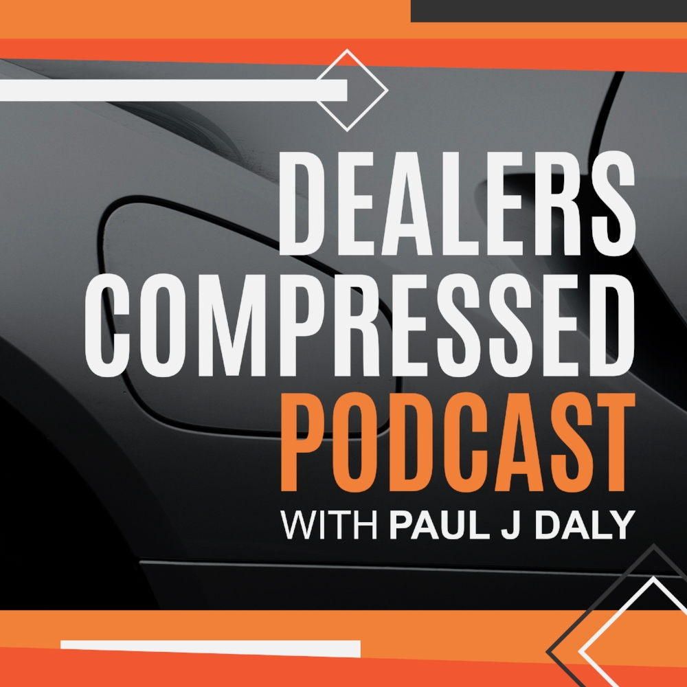 Dealers-Compressed-Podcast-With-Paul-J-Daly