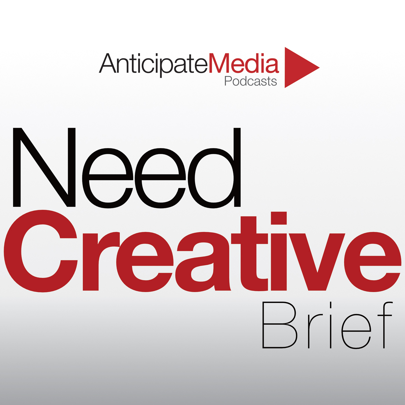 NeedCreative Brief Podcast - Anticipate Media