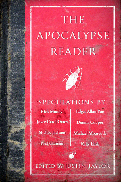 The Apocalypse Reader Short story, So We Are Very Concerned, published in anthology along with Dennis Cooper, Rick Moody, Joyce Carol Oates, Matthew Derby, Brian Evenson, Neil Gaiman, Shelley Jackson, Ursula K. Le Guin, Tao Lin, Gary Lutz, Justin Taylor, Lynne Tillman, Deb Olin Unferth, and others.