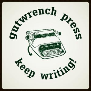gutwrench press    www.guwrenchpress.com