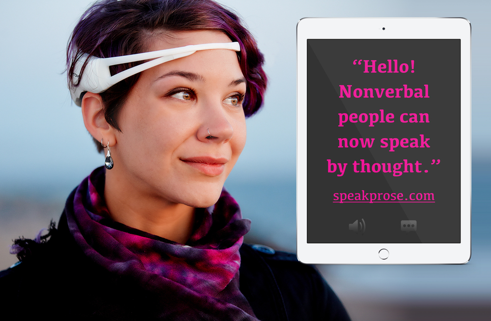 Sign up for our waitlist to get early access to our beta solution that combines :prose mobile speech generating app with an brainwave sensing headset. Signup at http://speakprose.com