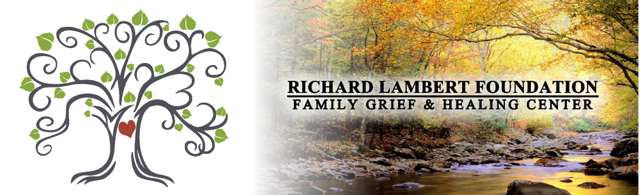 Richard Lambert Foundation Family Grief & Healing Center