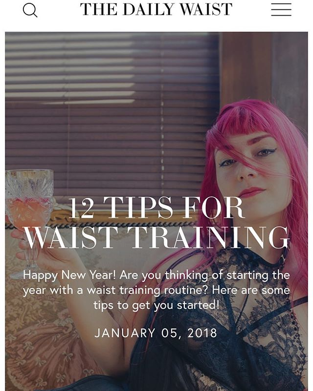 New year, new blog post! Read my 12 Tips for Waist Training at thedailywaist.com. #waisttraining #realcorsetsrealpeople #thedailywaist #lingerieblogger #pinkhair #popantique