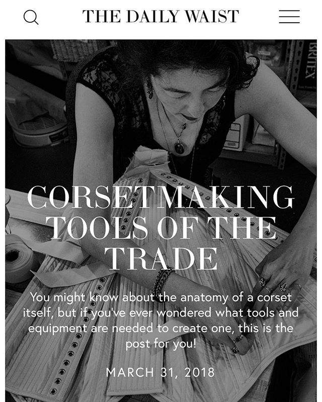 The Daily Waist snuck in a post for March under the wire: Corsetmaking Tools of the Trade! Check it out on thedailywaist.com. Shown is my friend Cat, former leather stitcher @darkgardencorsetry, working on a bespoke corset body.