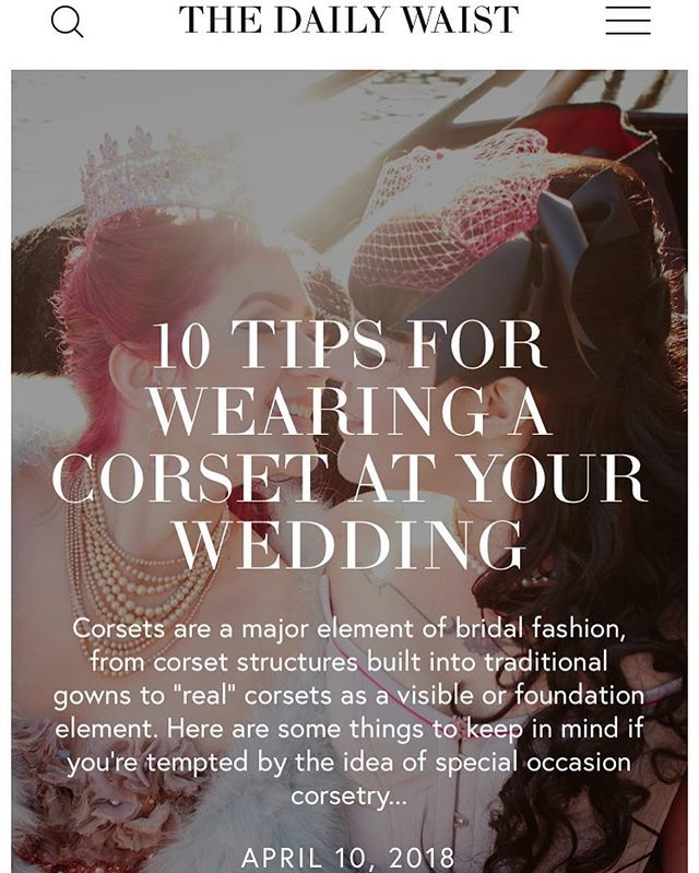 A double handful of things to keep in mind if you want to wear a corset for your wedding. (I did! I mad two, in fact - one for the ceremony and one for the reception.) Read it at thedailywaist.com