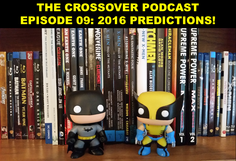 EPISODE 09: 2016 PREDICTIONS!