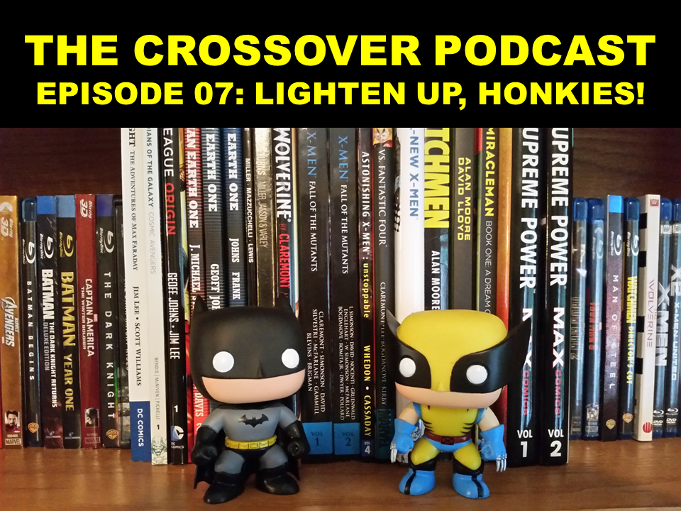 EPISODE 07: LIGHTEN UP, HONKIES!