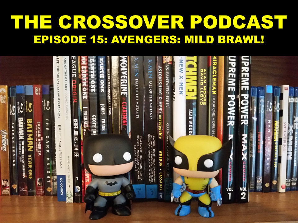 EPISODE 15: AVENGERS: MILD BRAWL!