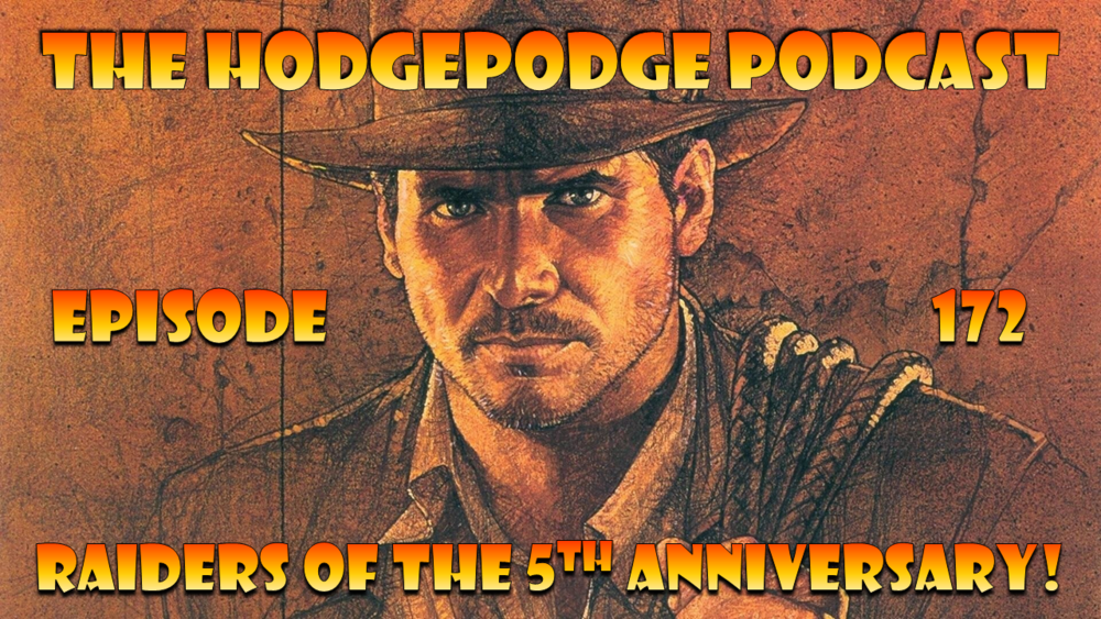 EPISODE 172: RAIDERS OF THE 5TH ANNIVERSARY!