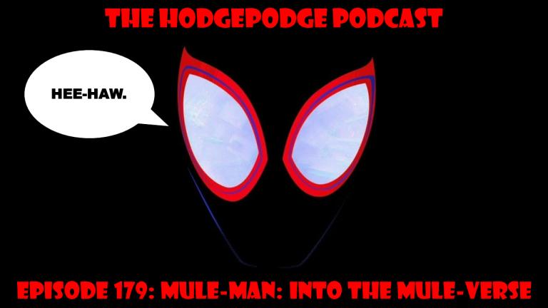 EPISODE 179: MULE-MAN: INTO THE MULE-VERSE