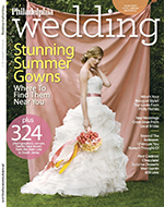as seen in Philadelphia Wedding Magazine Spring/Summer 2012