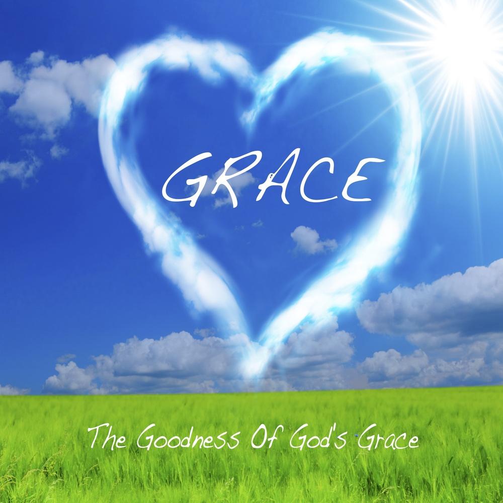 The Goodness Of God's Grace.jpg