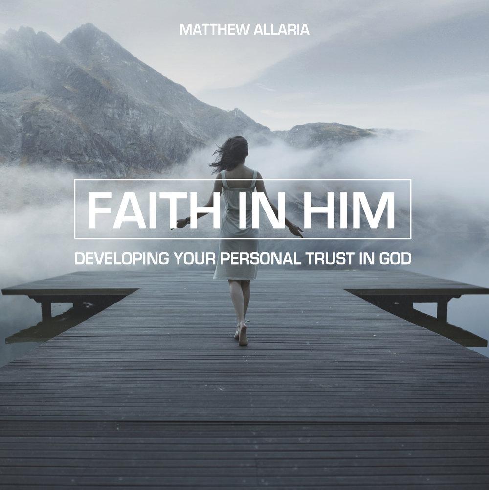 Faith In Him Square 1.jpg