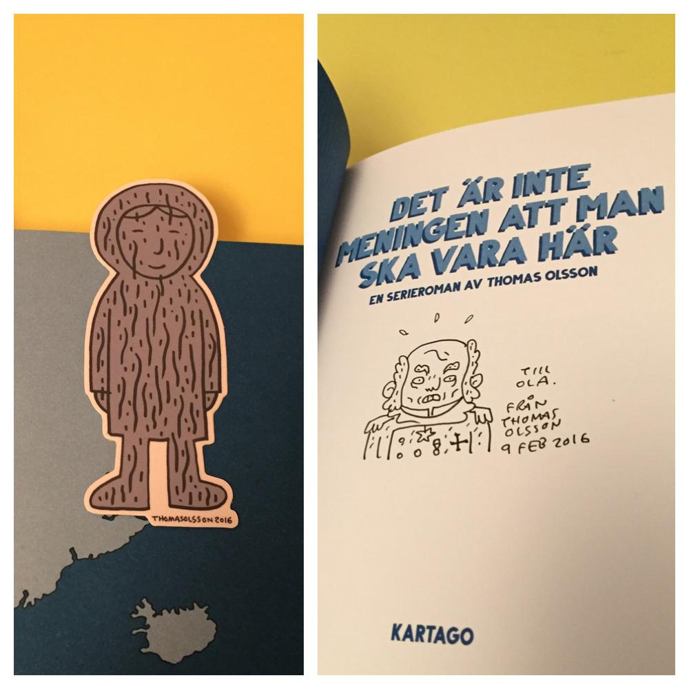 Det är inte meningen att man ska vara här av Thomas Olsson utgiven av Kartago 2016 bokmärke och signering.