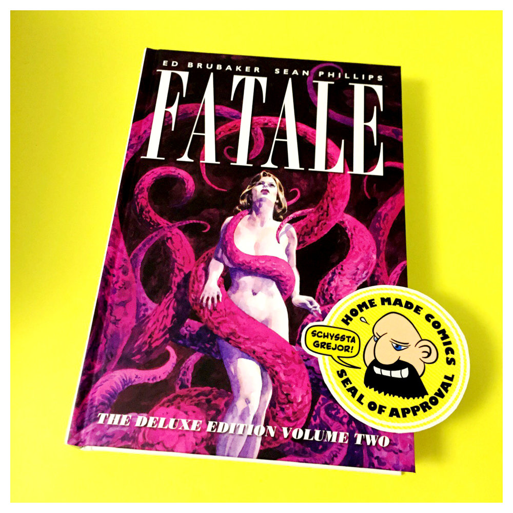 Home Made Comics Seal of Approval #180. Fatale The Deluxe Edition Volume Two av Ed Brubaker och Sean Phillips utgiven av Image 2015.