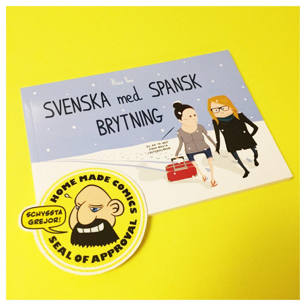 Home Made Comics Seal of Approval #199. Svenska med spansk brytning av Alicia Pena utgiven av Tusen serier 2015.