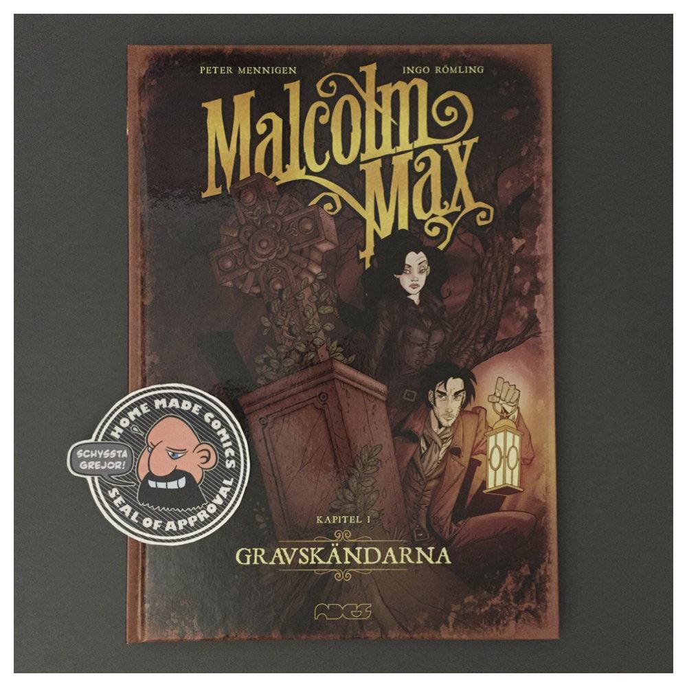 Home Made Comics Seal of Approval #205. Malcolm Max 1 Gravskändarna av Peter Mennigen och Ingo Römling utgiven av Ades Media 2017.