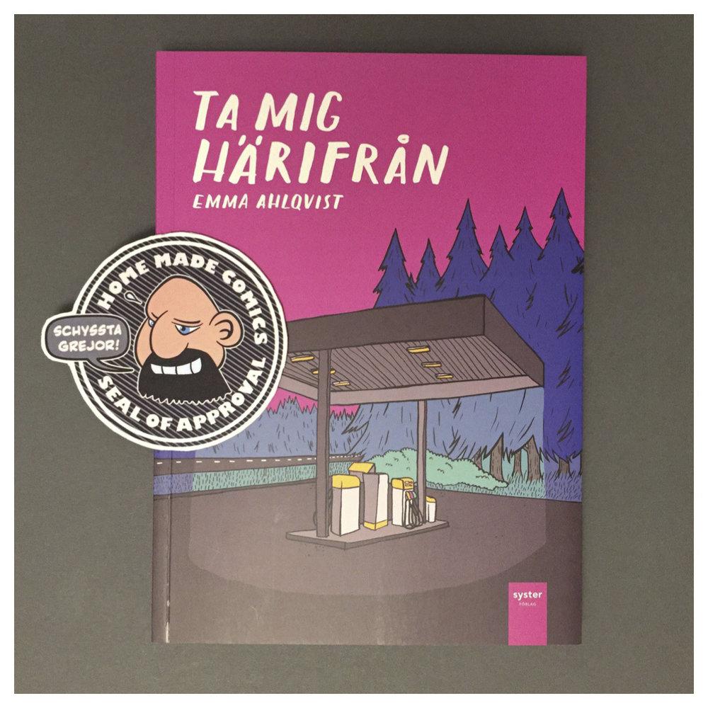 Home Made Comics Seal of Approval #208. Ta mig härifrån av Emma Ahlqvist utgiven av Syster Förlag 2017.