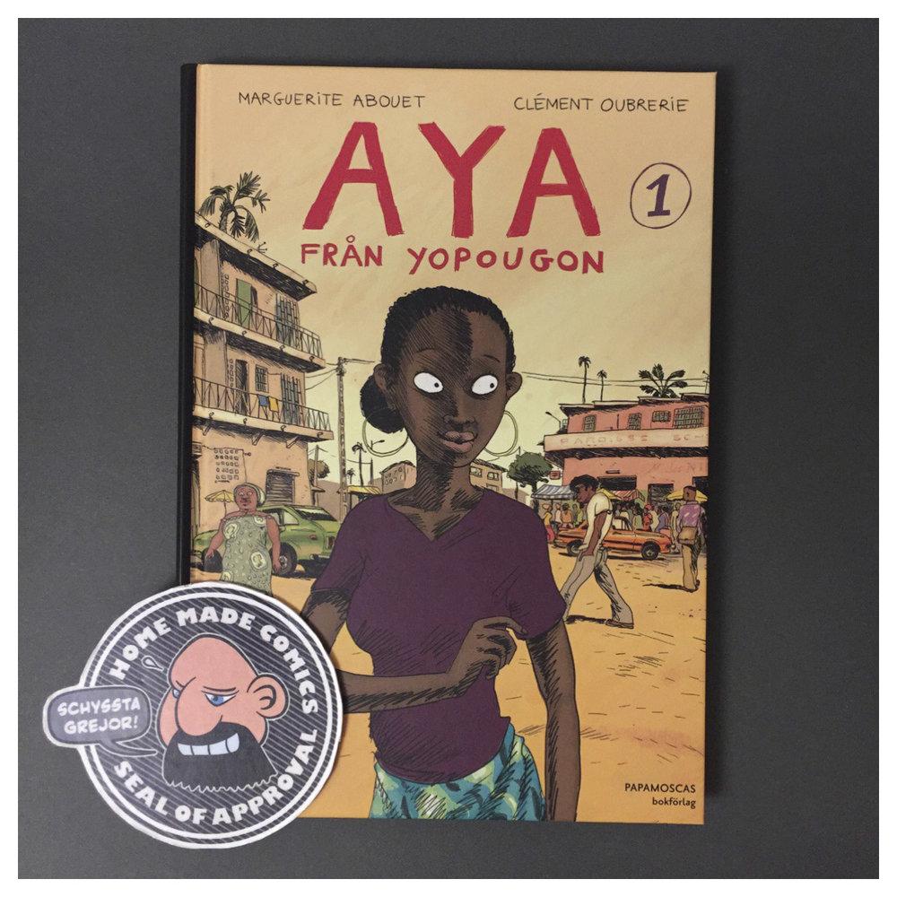 Home Made Comics Seal of Approval #227. Aya från Yopougon 1 av Marguerite Abouet och Clément Oubrerie utgiven av Papamoscas bokförlag 2010.