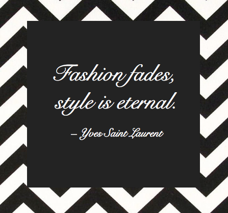 Fashion Fades Style Is Eternal Yves Saint Laurent