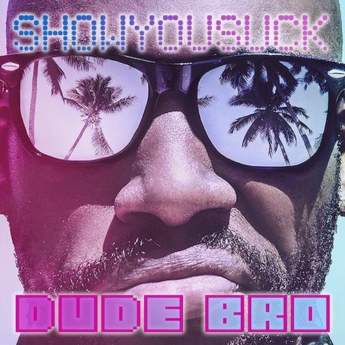 showyousuck-dude-bro-ep.jpg
